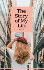 The Story Of My Life de bookwriter142