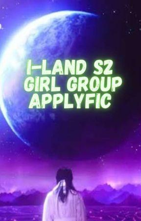 I-Land Season 2(Applyfic) by WriterGirl2309477