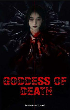 Goddess Of Death [Proses Penerbitan] by AmeliaListy32