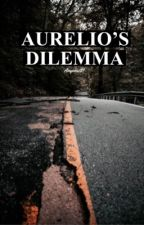 Aurelio's Dilemma by Anyone187