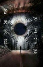 Sans Yeux by MrJJraindrop