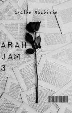 Arah Jam 3 [ON GOING] oleh agathagzbyy