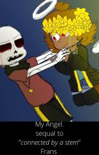 """My Angel. (sequel to """"Connected by a stem"""") Frans-fic by Whatever11112244"""