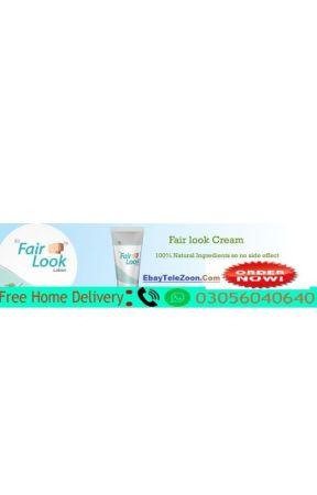@ORIGINAL Fair Look Cream in Pakistan - 03056040640 by herbalsexproducts