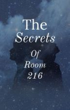 The Secrets of Room 216 by MellowYellowG
