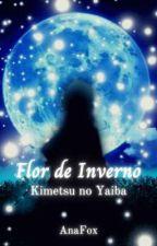 Kimetsu No Yaiba: Flor de Inverno, de AnaFox-Chan