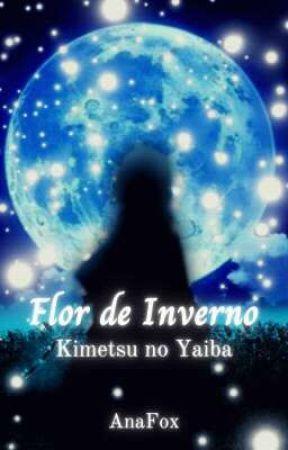 Kimetsu No Yaiba: Flor de Inverno by AnaFox-Chan