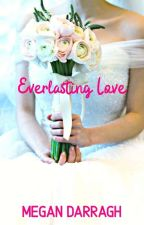 Everlasting Love (Protected by the Boss Book 2) by MeganDarragh99