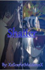 Shatter [BNHA] by XxScarletMaidenxX