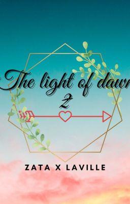 Đọc truyện [Zata x Laville] The light of dawn 2