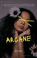 Arcane by SereneAshWrites