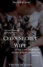 Ceo's Secret Wife by whatalishawrites