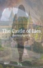 The castle of lies by fantasylight06