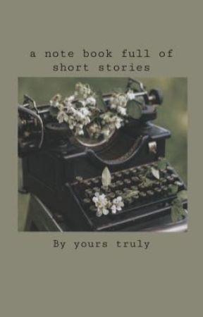 ~ a notebook of short stories ~ by LilJilix