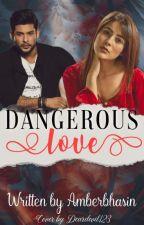 Dangerous Love by AmberBhasin
