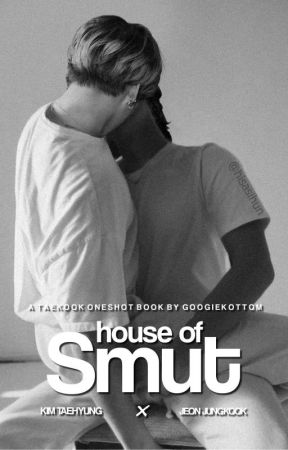 「 HOUSE OF SMUT 」 by Googiekottom