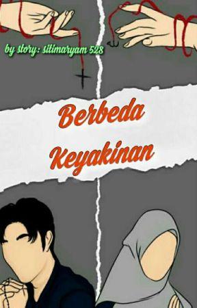 Berbeda Keyakinan (on Going)  by SitiMaryam528