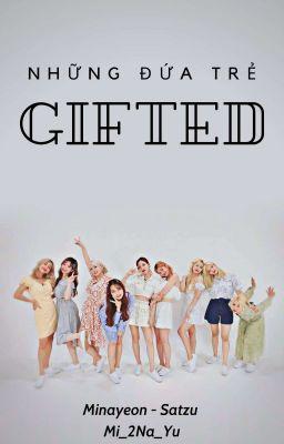 Những đứa trẻ Gifted [Twice][Minayeon][Satzu][Texfic]