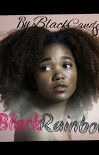 Black Rainbows by BlackCandy05