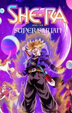 She-Ra And The Super Saiyan! by Nicholasnrm123