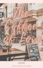 The Coffee Of Love (BL) ni Thelostorigin