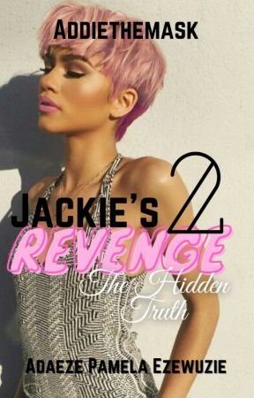 Jackie's Revenge 2; The hidden truth by Addiethemask