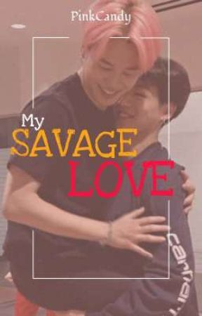 My Savage Love [Completed] by PiNkCaNdY913