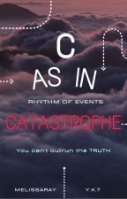 C as in Catastrophe by melissaray10