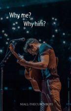 Why me? Why him? N.H av Niall-thechurchboy1