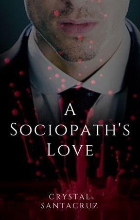 A Sociopath's Love by CrysTravel2019