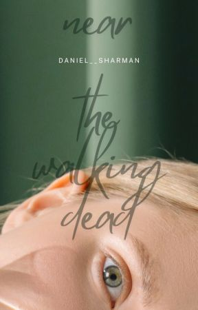 near the walking dead by daniel__sharman