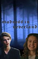 madness in neverland / pp by sydneyserpent