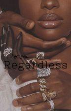 Regardless. by d_nique_