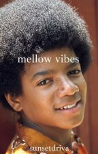 Mellow Vibes (MJ)  by sunsetdriva