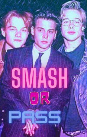 Smash or Pass by Bubblez411