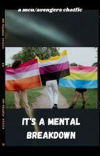 its a mental breakdown by OkayShawtyBae