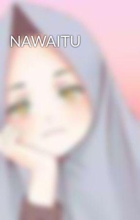 NAWAITU by CammiiHarunM