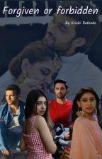 FORGIVEN OR FORBIDDEN? by krishirathode