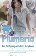 Plumeria | Vkook, Hopemin  by sequoia_07