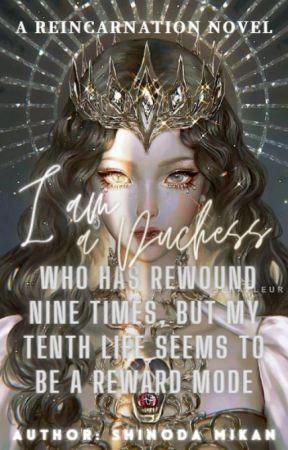 I Am a Duchess Who Has Rewound Nine Times by Blue_Iced_Tea