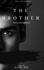 THE BROTHER : You're the Damned oleh KangZee_0