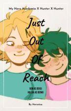 Just Out Of Reach (MHA X HXH) by xXHeriotzaXx