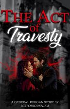 The Act of Travesty [General Kirigan] by notoriousnika