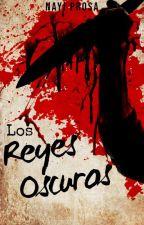 Los Reyes Oscuros. ✓ de NayiProsa