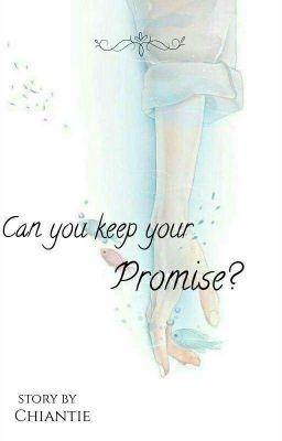 Hứa thì giữ lời nhé, được không?