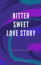 Bittersweet Love. by wairimuu254