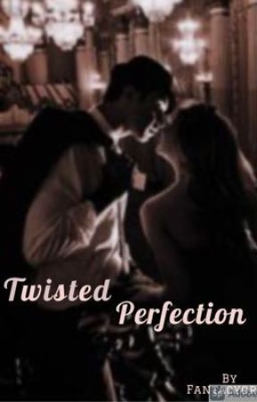 Twisted Perfection by iluvkolmikaelson