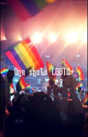 One shots LGBTQ+ by LaEspOsADe_SaDiESink