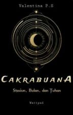 CAKRABUANA: STASIUN, BULAN, DAN TUHAN by ValentinaPinky_S