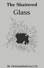 The Shattered Glass by ChristianDelaCruz134